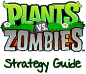Plants vs Zombies Strategy Guide