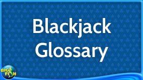 casino-guide-blackjack-glossary
